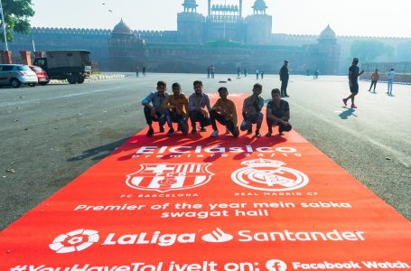 LaLiga rolls out red carpet for ElClásico at Red Fort